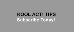 KOOL ACT! TIPS.